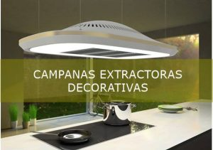 Campanas extractoras decorativas